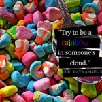 Try to be a Rainbow…